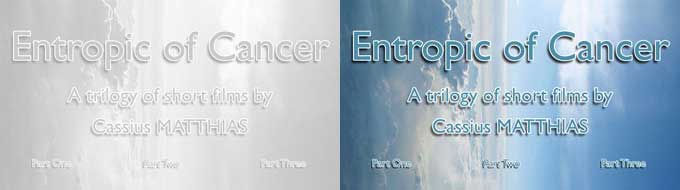 Entropic of Cancer - Short Film Trilogy